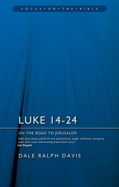 Luke 14-24: On the Road to Jerusalem (Focus on the Bible)