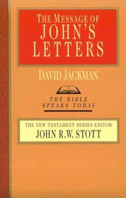 Message of John's Letters (Bible Speaks Today) (old cover)