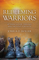 Redeeming Warriors: Veteran Suicide, Grieving, and the Fight for Faith