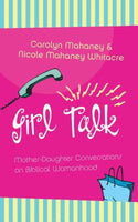 Girl Talk: Mother-Daughter Conversations on Biblical Womanhood (past cover)