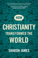 How Christianity Transformed the World - Release Date March 2021