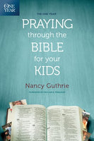 One Year Praying Through the Bible for Your Kids (Paperback)