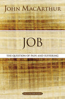Job: The Question of Pain and Suffering (MacArthur Bible Studies)