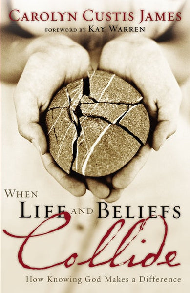 When Life and Beliefs Collide: Knowing God Makes A Difference