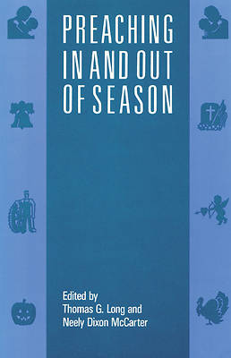 Preaching In and Out Of Season (out of print)