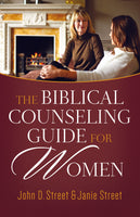 The Biblical Counseling Guide for Women By John D. Street , Janie Street