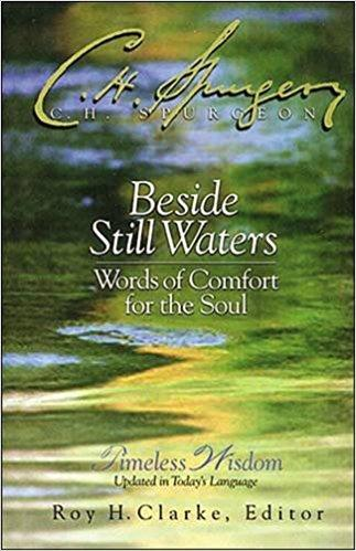 Beside Still Waters: Words of Comfort for the Soul      C. H. Spurgeon