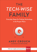 Tech-Wise Family (The): Everyday Steps for Putting Technology in its Proper Place