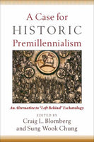 Case For Historic Premillennialism