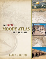 The New Moody Atlas of the Bible      Barry J. Beitzel