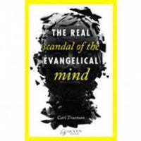 Real Scandal of the Evangelical Mind