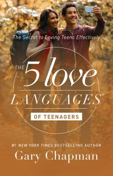 The 5 Love Languages of Teenagers: The Secret to Loving Teens Effectively      Gary Chapman