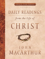 Daily Readings From the Life of Christ, Volume 1      John F. MacArthur