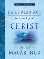 Daily Readings From the Life of Christ, Volume 2      John F. MacArthur