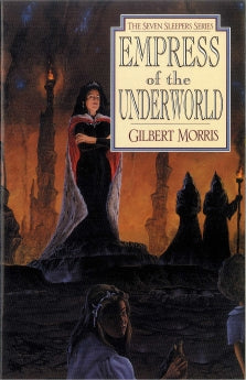 EMPRESS OF THE UNDERWORLD Gilbert Morris