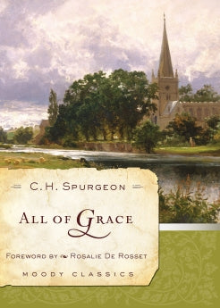All Of Grace      C .H. Spurgeon