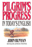 Pilgrim's Progress in Today's English      John Bunyan James Thomas