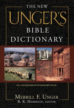 The New Unger's Bible Dictionary      Merrill F. Unger R. K. Harrison