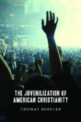 Juvenilization of American Christianity