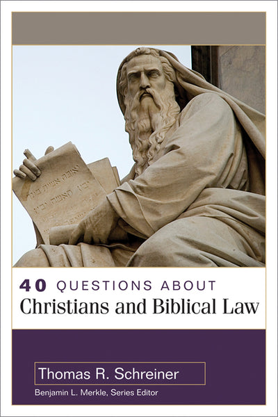 40 Questions About Christians and Biblical Law Author: Thomas R. Schreiner