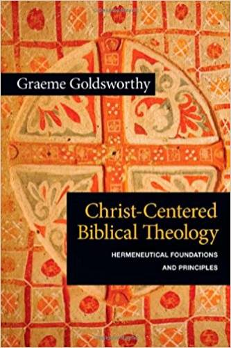 ChristCentered Biblical Theology