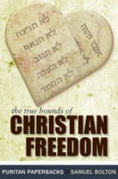 True Bounds Of Christian Freedom The
