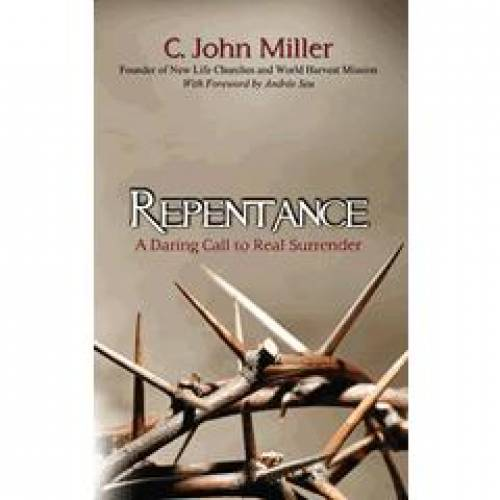 Repentance A Daring Call to Real Surrender