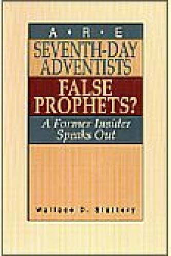Are SeventhDay Adventists False Prophets
