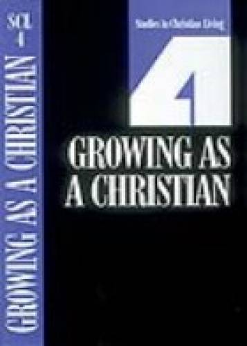 Growing As A Christian Studies in Christian Living By: The Navigators