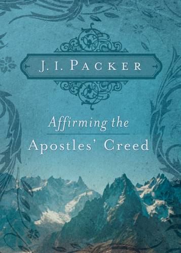 Affirming the Apostles Creed