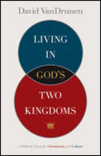 Living in Gods Two Kingdoms