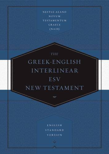 ESV Greek English Interlinear New Testament