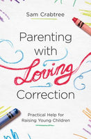 Parenting with Loving Correction