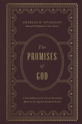 The Promises of God: A New Edition of the Classic Devotional Based on the English Standard Version