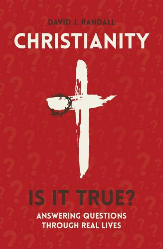Christianity Is it True
