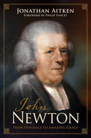 John Newton From Disgrace to Amazing Grace
