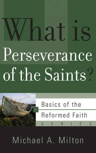 What Is Perseverance of the Saints