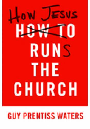 How Jesus Runs the Church