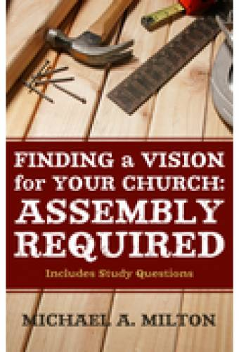 Finding A Vision for Your Church Assembly Required