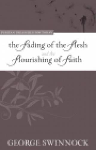 Fading of the Flesh and The Flourishing of Faith