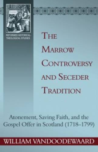 The Marrow Controversy and Seceder Tradition