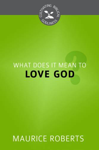 What Does it Mean to Love God