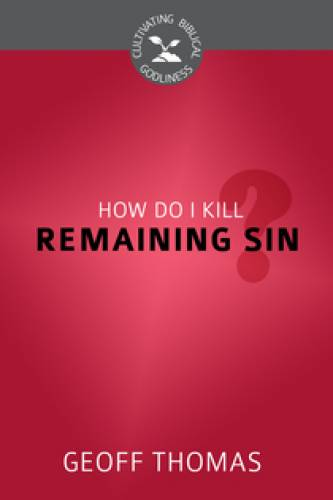 How Do I Kill Remaining Sin