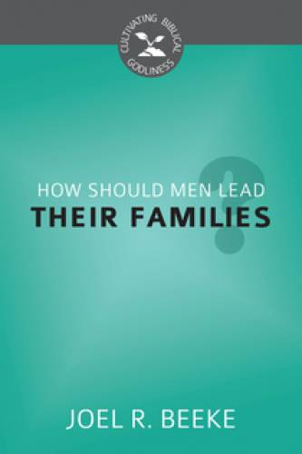 How Should Men Lead Their Families