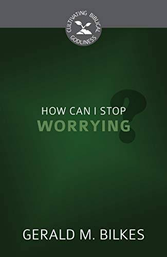 How Can I Stop Worrying