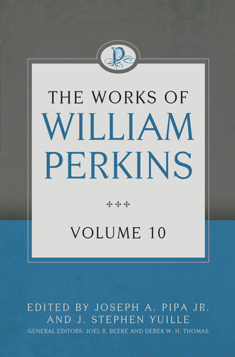 The Works of William Perkins, Volume 10