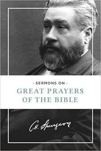 Sermons on Great Prayers of the Bible