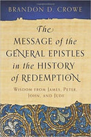 Message of the General Epistles in the History of Redemption