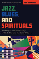 Jazz, Blues and Spirituals: The Origins and Spirituality of Black Music in the U. S.