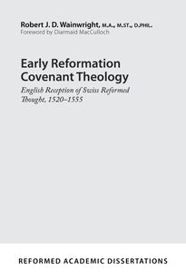 Early Reformation Covenant Theology